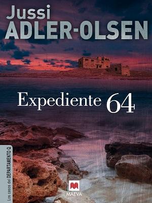 'Expediente 64', Jussi Adler-Olsen, ed. Maeva (2013)