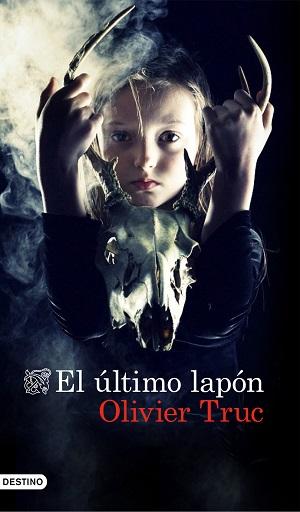 'El último lapón', Olivier Truc, ed. Destino (2013)